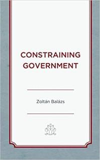 Új kötet: Balázs Zoltán - Constraining Government