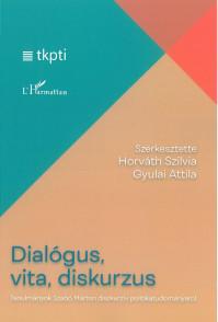 Könyvbemutató: Horváth Szilvia - Gyulai Attila (szerk.) Dialógus, vita, diskurzus