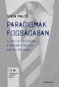 Sajtóvisszhang: Szalai Erzsébet recenziója Sebők Miklós új könyvéről